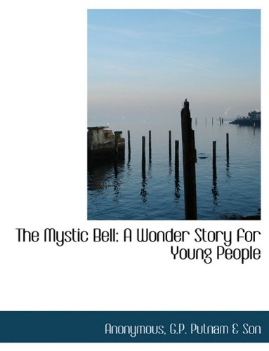 9781140437222: The Mystic Bell: A Wonder Story for Young People