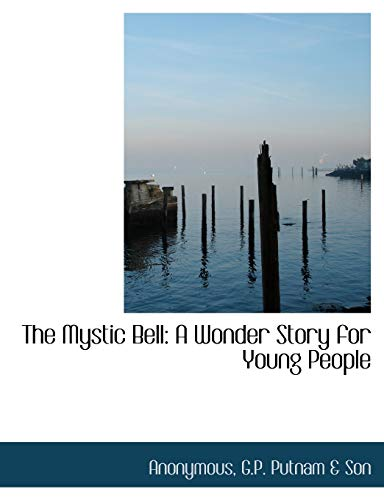 9781140437239: The Mystic Bell: A Wonder Story for Young People