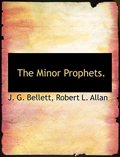 The Minor Prophets.: J. G. Bellett
