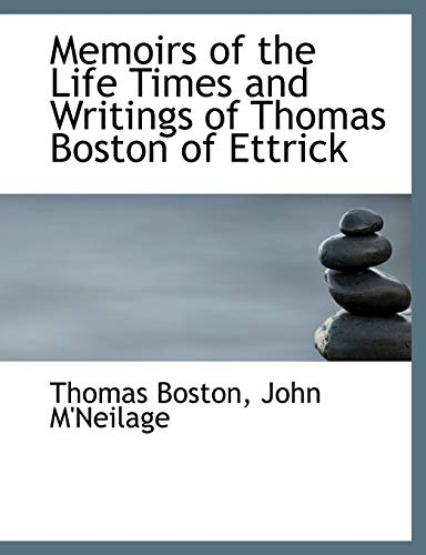 Memoirs of the Life Times and Writings of Thomas Boston of Ettrick (1140441558) by Boston, Thomas