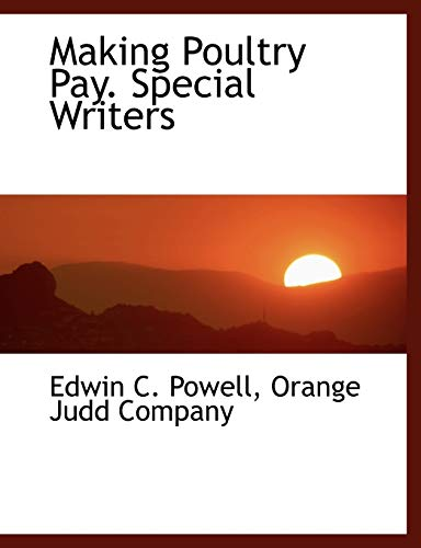 Making Poultry Pay. Special Writers: Powell, Edwin C.;
