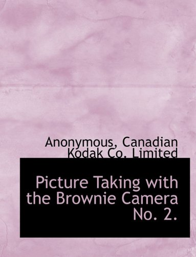 9781140448778: Picture Taking with the Brownie Camera No. 2.