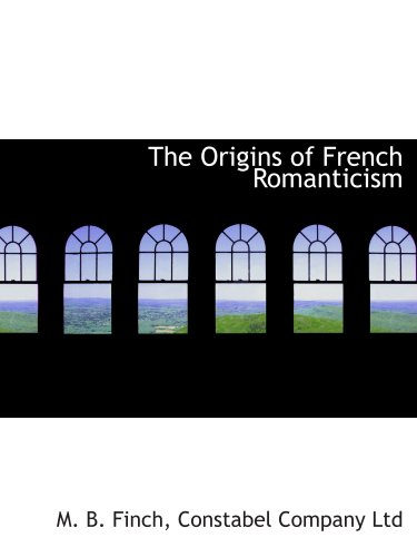 9781140451389: The Origins of French Romanticism