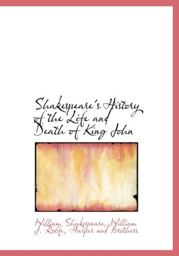 Shakespeare's History of the Life and Death of King John (9781140455431) by William Shakespeare; William J. Rolfe