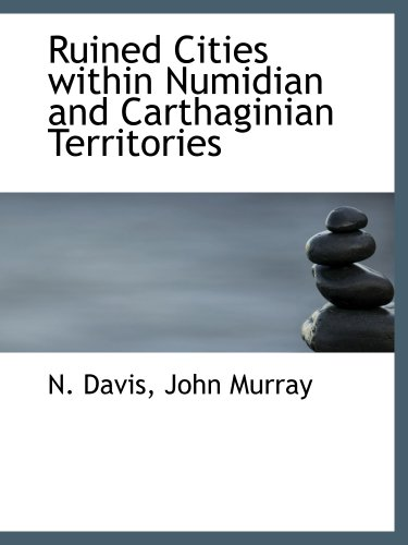 9781140458173: Ruined Cities within Numidian and Carthaginian Territories