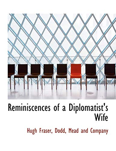 9781140460824: Reminiscences of a Diplomatist's Wife