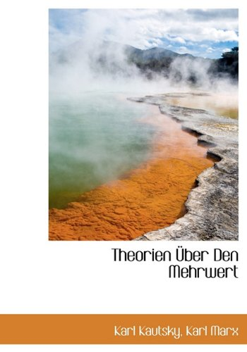 Theorien Uber Den Mehrwert (German Edition) (9781140468219) by Karl Kautsky; Karl Marx