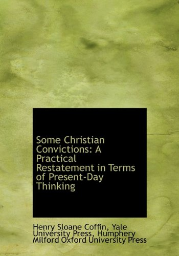 9781140473343: Some Christian Convictions: A Practical Restatement in Terms of Present-Day Thinking