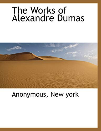 The Works of Alexandre Dumas: Anonymous