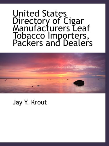 9781140483892: United States Directory of Cigar Manufacturers Leaf Tobacco Importers, Packers and Dealers