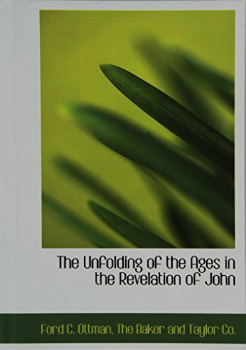9781140484042: The Unfolding of the Ages in the Revelation of John