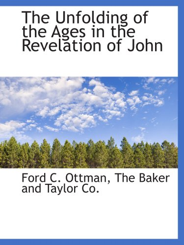 9781140484066: The Unfolding of the Ages in the Revelation of John