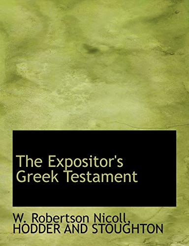 9781140490326: The Expositor's Greek Testament
