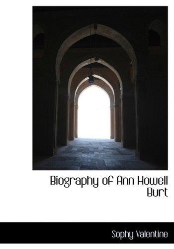 Biography of Ann Howell Burt: Valentine, Sophy