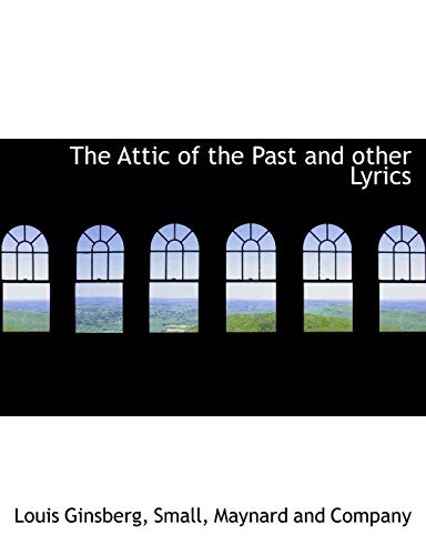The Attic of the Past and Other: Louis Ginsberg