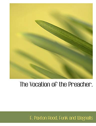 9781140498216: The Vocation of the Preacher.