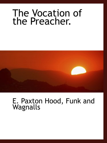 9781140498223: The Vocation of the Preacher.
