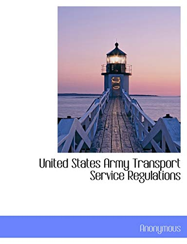 9781140498544: United States Army Transport Service Regulations