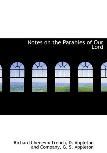 9781140504504: Notes on the Parables of Our Lord