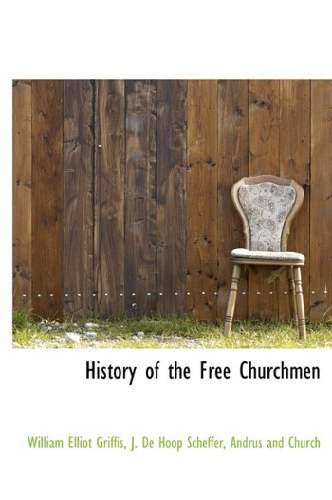 9781140508656: History of the Free Churchmen