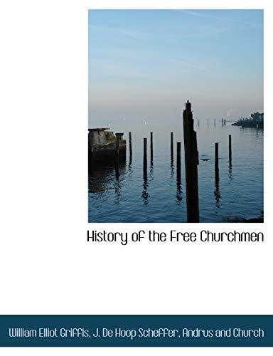 9781140508663: History of the Free Churchmen