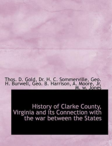 9781140508816: History of Clarke County, Virginia and its Connection with the war between the States