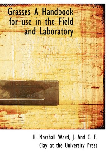 9781140509653: Grasses A Handbook for use in the Field and Laboratory