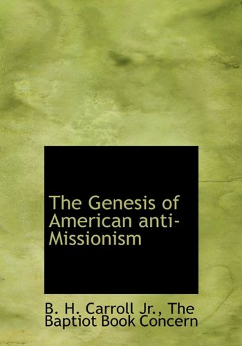 9781140509936: The Genesis of American anti-Missionism