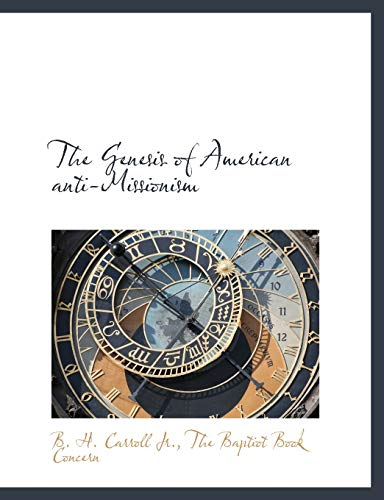 9781140509943: The Genesis of American anti-Missionism