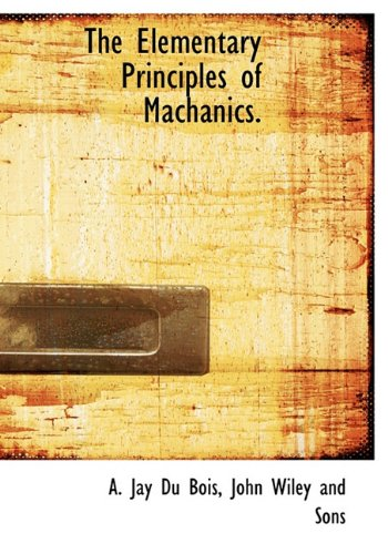 9781140511373: The Elementary Principles of Machanics.