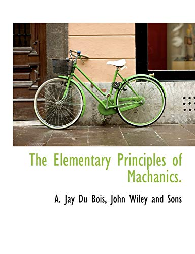 9781140511380: The Elementary Principles of Machanics.