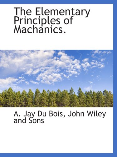 9781140511397: The Elementary Principles of Machanics.