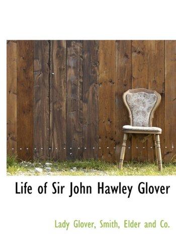 9781140514077: Life of Sir John Hawley Glover