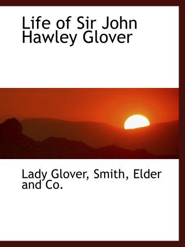 9781140514091: Life of Sir John Hawley Glover