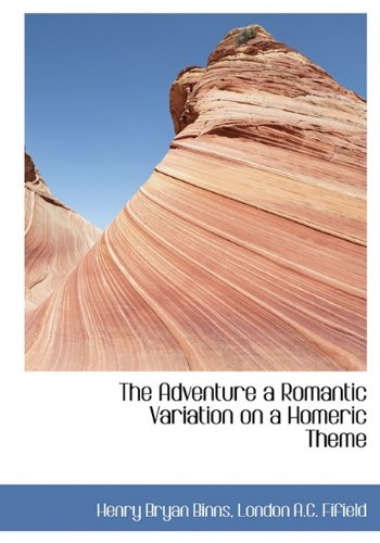 9781140515395: The Adventure a Romantic Variation on a Homeric Theme