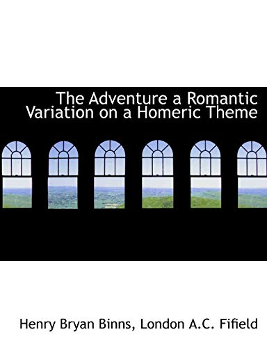 9781140515401: The Adventure a Romantic Variation on a Homeric Theme