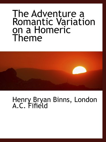 9781140515418: The Adventure a Romantic Variation on a Homeric Theme