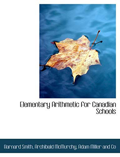 Elementary Arithmetic for Canadian Schools: Smith, Barnard; McMurchy,