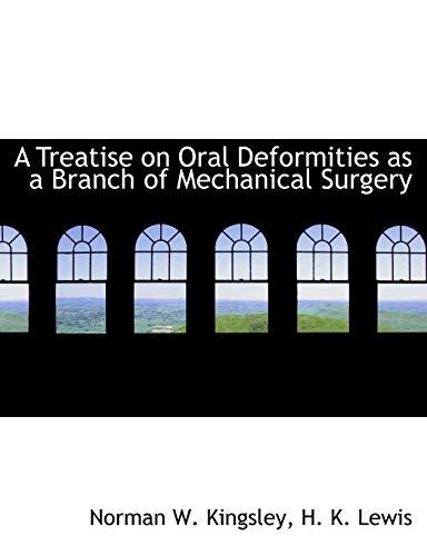 A Treatise on Oral Deformities as a: Kingsley, Norman W.;