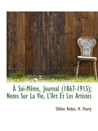 9781140520290: � Soi-M�me, Journal (1867-1915); Notes Sur La Vie, L'Art Et Les Artistes