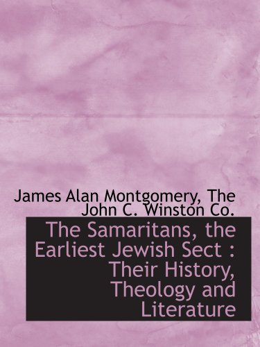 9781140521211: The Samaritans, the Earliest Jewish Sect : Their History, Theology and Literature