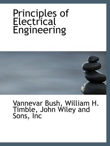 9781140522539: Principles of Electrical Engineering