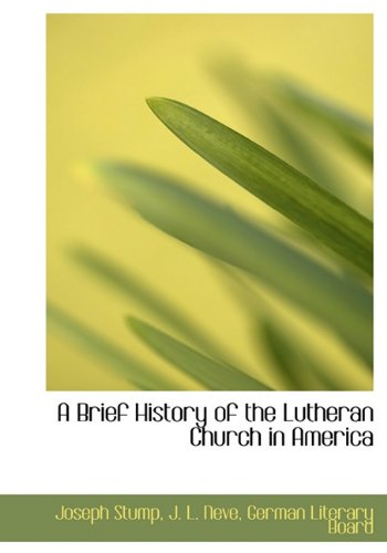 9781140525462: A Brief History of the Lutheran Church in America