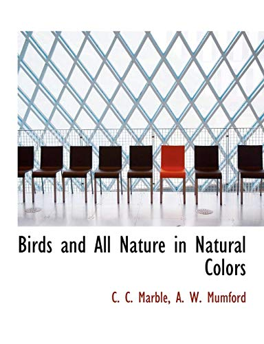 9781140527138: Birds and All Nature in Natural Colors