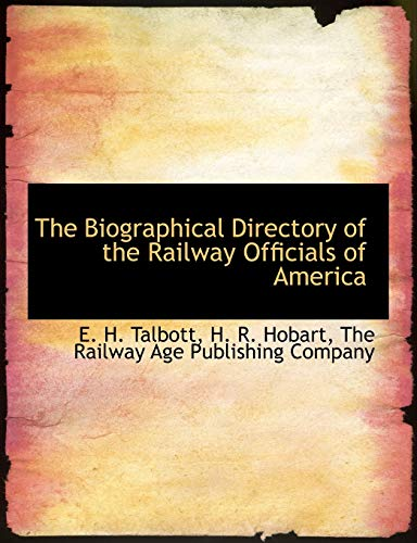 The Biographical Directory of the Railway Officials of America: E. H. Talbott