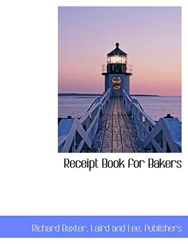 Receipt Book for Bakers: Baxter, Richard; Laird