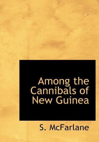 9781140533399: Among the Cannibals of New Guinea