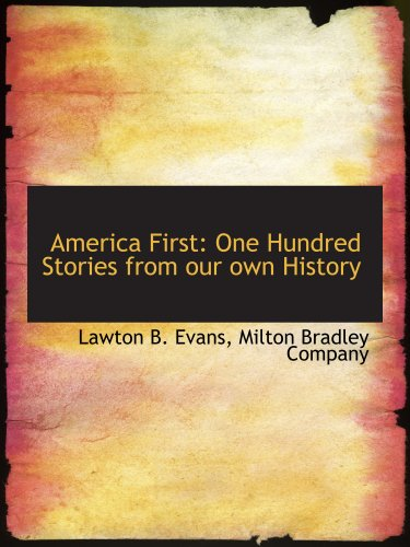 9781140534402: America First: One Hundred Stories from our own History