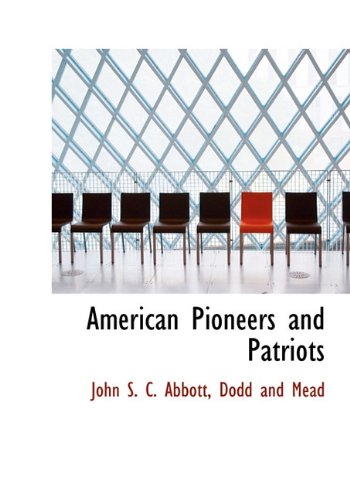 9781140535584: American Pioneers and Patriots