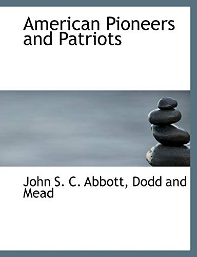 9781140535591: American Pioneers and Patriots
